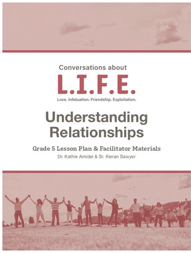 [Conversations about L.I.F.E. curriculum] Conversations about LIFE (eResource): Grade 5 - Understanding Relationships