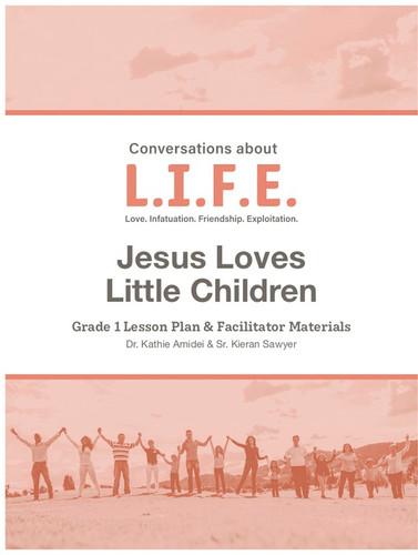 [Conversations about L.I.F.E. curriculum] Conversations about LIFE (eResource): Grade 1 - Jesus Loves Little Children