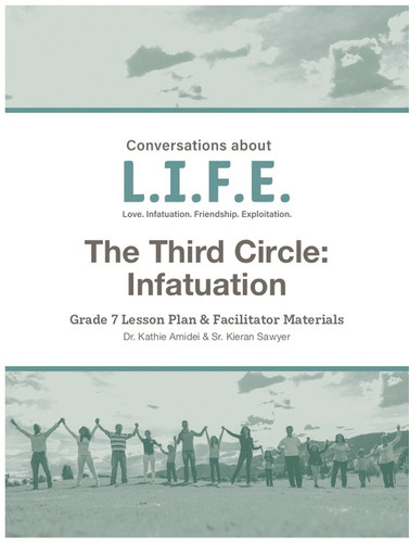 [Conversations about L.I.F.E.] Conversations about L.I.F.E. (eResource): Grade 7 - The Third Circle: Infatuation