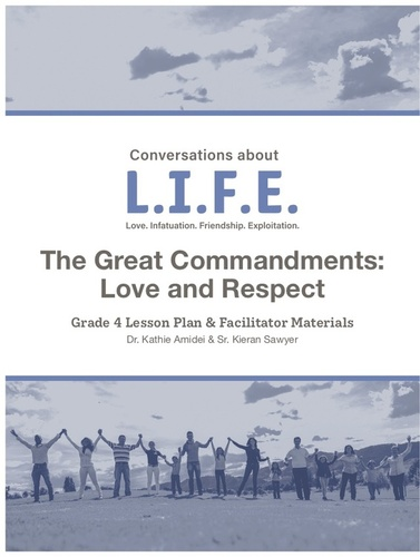 [Conversations about L.I.F.E. curriculum] Conversations about LIFE (eResource): Grade 4 - The Great Commandments: Love and Respect