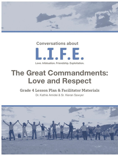 [Conversations about L.I.F.E.] Conversations about L.I.F.E. (eResource): Grade 4 - The Great Commandments: Love and Respect
