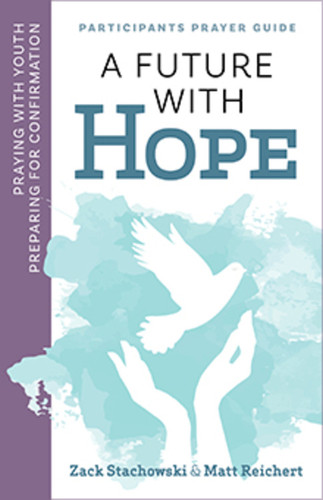 A Future with Hope (Booklet): Participants Prayer Guide