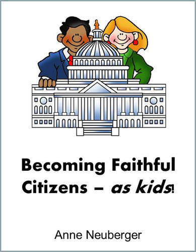 [Creation Care Kids] The Faithful Citizen: How to Teach Children about Faith and Public Policy (eResource)