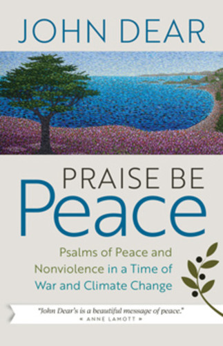 Praise Be Peace: Psalms of Peace and Nonviolence in a Time of War and Climate Change
