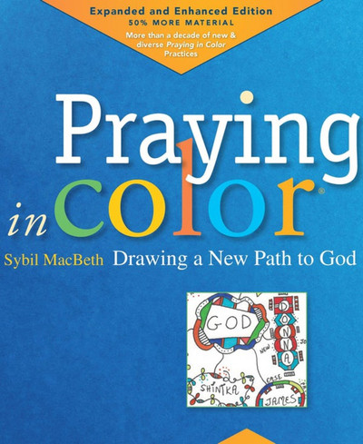 Praying in Color: Drawing a New Path to God - Revised & Expanded