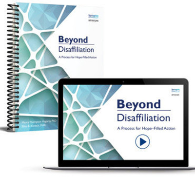 Beyond Disaffiliation (Print Guidebook + Digital video): A Process for Hope-Filled Action