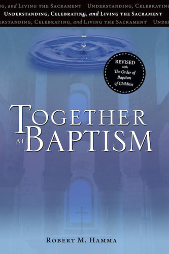 Together at Baptism (4th Edition) (Booklet): Understanding, Celebrating, and Living the Sacrament
