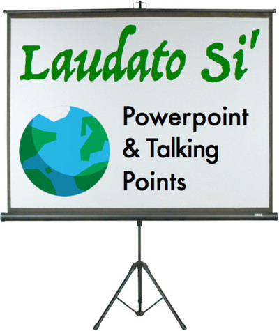 Laudato Si' Powerpoint & Talking Points (eResource)