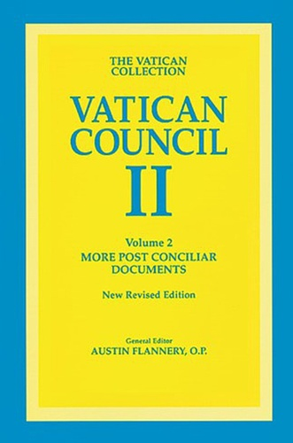 Vatican Council II: The Conciliar and Post Conciliar Documents: Volume II
