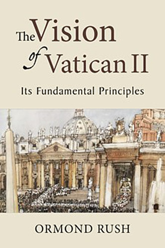 The Vision of Vatican II: Its Fundamental Principles