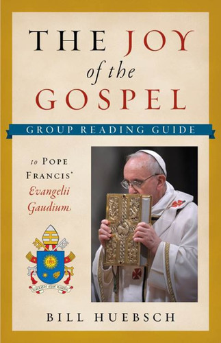 The Joy of the Gospel Group Reading Guide (Booklet): to Pope Francis' Evangelii Gaudium