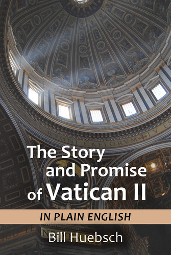The Story and Promise of Vatican II: in Plain English