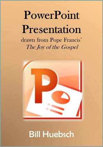 Spread the Word (eResource): Joy of the Gospel PowerPoint Presentation