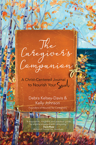 The Caregiver's Companion: A Christ-Centered Journal to Nourish Your Soul