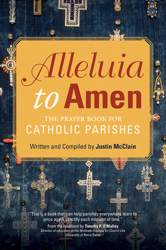 Alleluia to Amen: The Prayer Book for Catholic Parishes