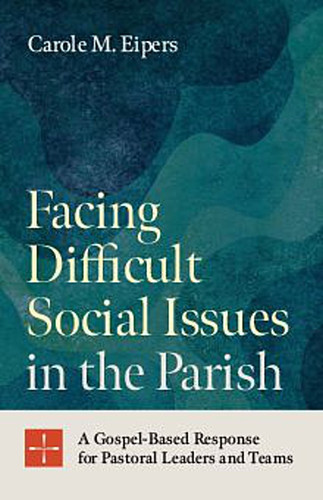 Facing Difficult Social Issues in the Parish (Booklet): A Gospel-Based Response for Pastoral Leaders and Teams