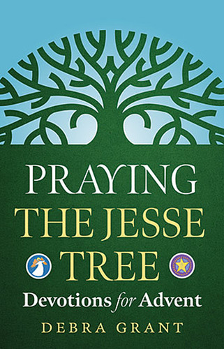Praying the Jesse Tree (Booklet): Advent Devotions for Personal Growth