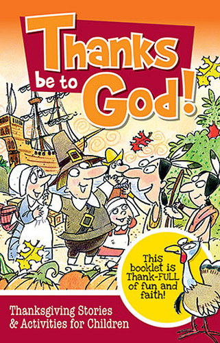 Thanks Be To God (Booklet): Thanksgiving Stories and Activities for Children