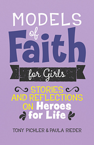 Models of Faith for Girls (Booklet): Stories and Reflections on Heroes for Life