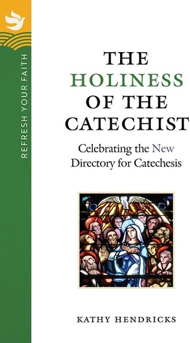 [Refresh Your Faith booklet series] The Holiness of the Catechist (Booklet): Celebrating the New Directory for Catechesis