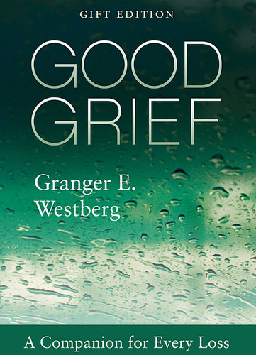 Good Grief: A Companion for Every Loss - Gift Edition