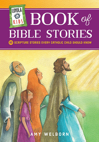 Loyola Kids Book of Bible Stories: 60 Scripture Stories Every Catholic Child Should Know