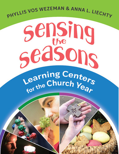 Sensing the Seasons (eResource): 40 Learning Centers for the Church Year