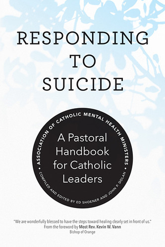 Responding to Suicide: A Pastoral Handbook for Catholic Leaders
