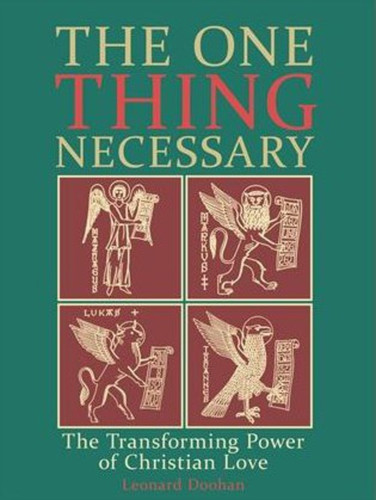 The One Thing Necessary: The Transforming Power of Christian Love