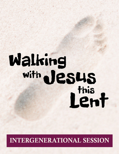 [Walking with Jesus this Lent] Walking with Jesus This Lent (eResource): Intergenerational Event Kit