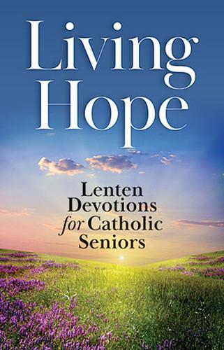 Living Hope (Booklets): Devotions For Catholic SENIORS