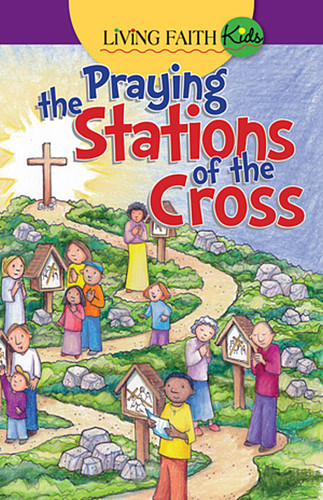 Praying The Stations Of The Cross (Booklet): Living Faith Kids Sticker Booklet