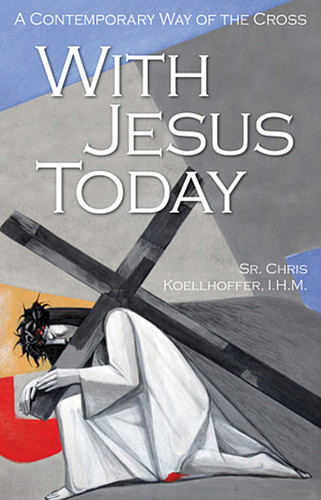 With Jesus Today (Booklet): A Contemporary Way of the Cross