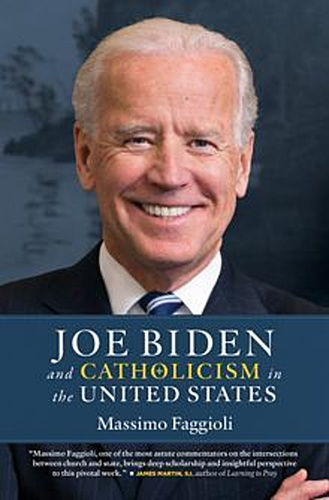 Joe Biden and Catholicism in the United States: by Massimo Faggioli