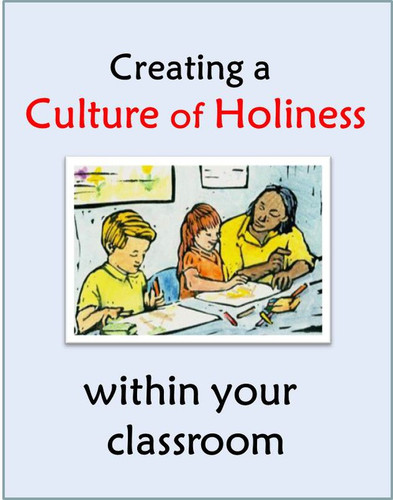 "How to Create a ""Culture of Holiness"" in your Classroom (eResource)"