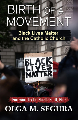 Birth of a  Movement: Black Lives Matter and the Catholic Church