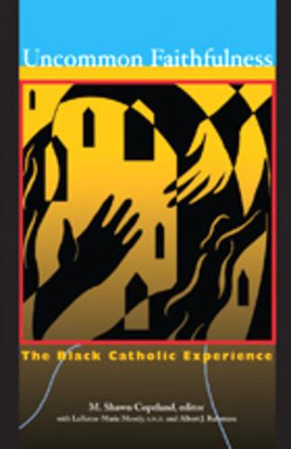 Uncommon Faithfulness: The Black Catholic Experience
