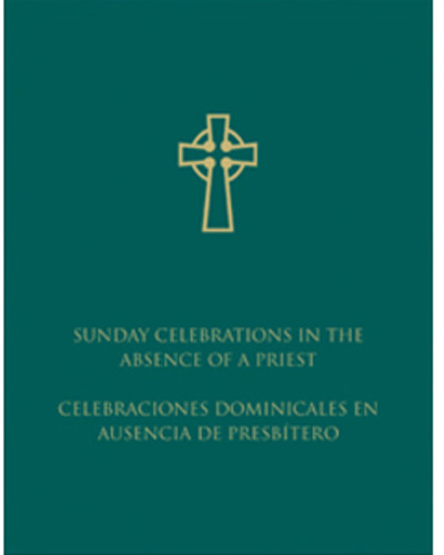 Sunday Celebrations in the Absence of a Priest: English & Spanish Edition