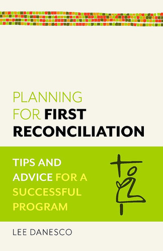 Planning for First Reconciliation (Booklet): Tips and Advice for a Successful Program