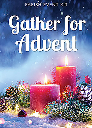[Advent Event - Gather For Advent] Gather for Advent (eResource): Parish Advent Event Kit