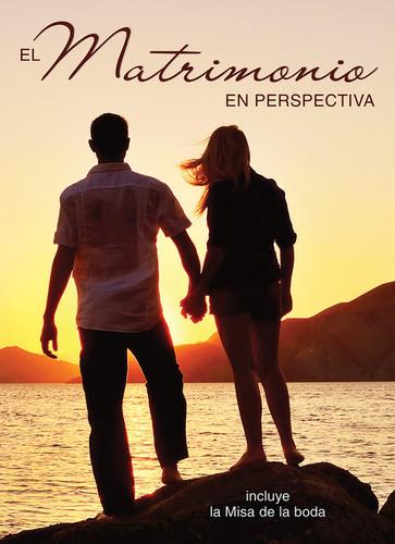 El Matrimonio en Perspectiva: Incluye la Misa de la boda
