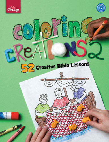 Coloring Creations 2: 52 More Creative Bible Lessons