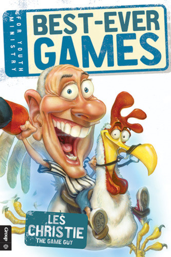 Best-Ever Games For Youth Ministry (Revised): Best-Ever Games For Youth Ministry (Revised)
