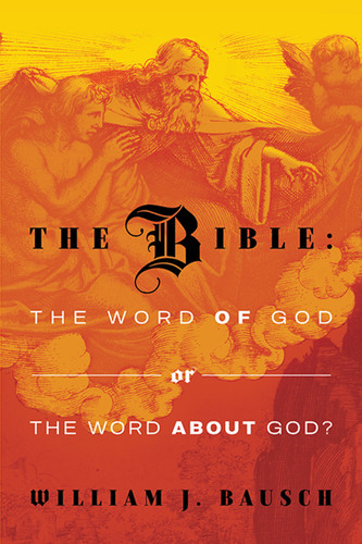 The Bible: The Word of God or The Word about God?