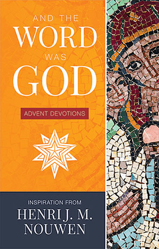 And The Word Was God (Booklet): Inspiration from Henri J. M. Nouwen