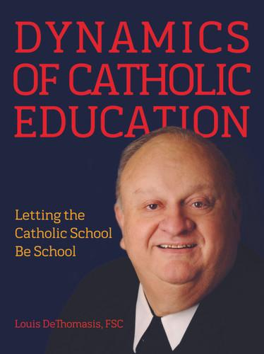 Dynamics of Catholic Education: Letting the Catholic School Be School