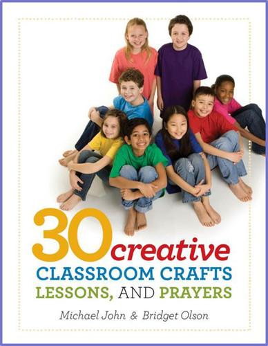 30 Creative Classroom Crafts, Lessons, & Prayers