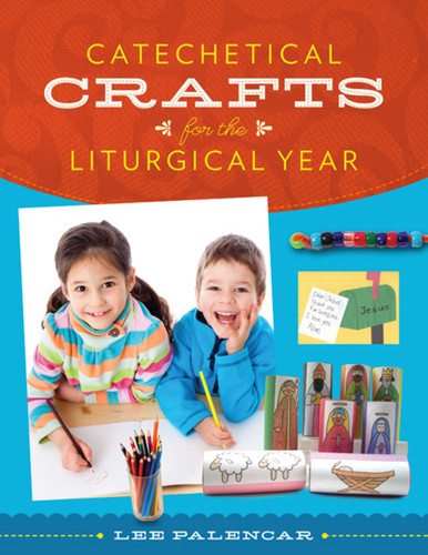 Catechetical Crafts for the Liturgical Year