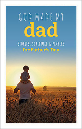 God Made My Dad - Prayers For Father's Day (Booklet): Devotional Booklet for Fathers