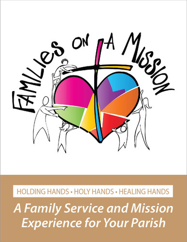 [Families on a Mission] Families on a Mission - Download (eResource): A Family Service and Mission Experience for Your Parish